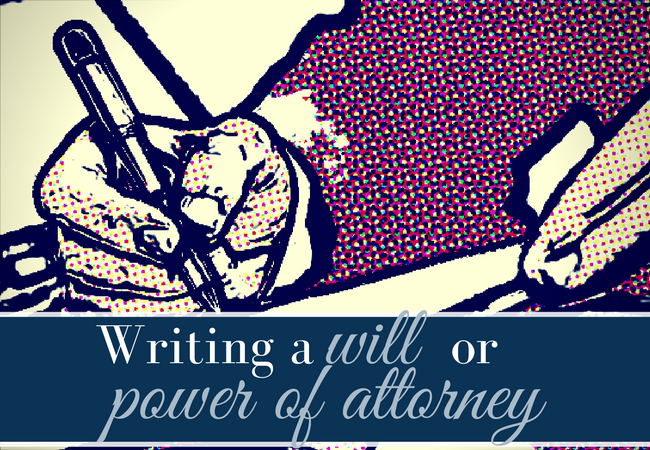 Wills & Power of Attorney – Don't Leave it Too Late