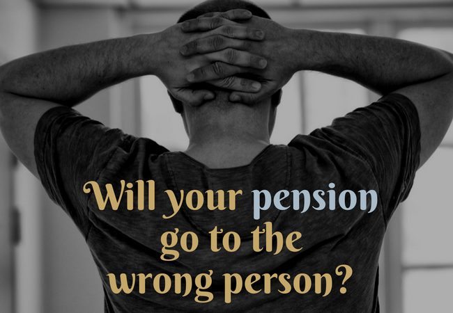 Will your Pension go to the Wrong Person?