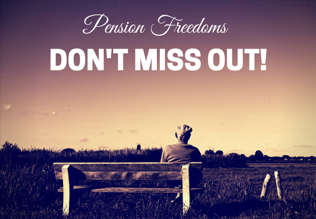 Pension Freedoms – Don't Lose Out!