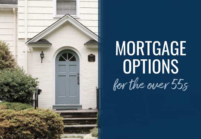 Mortgage Options for Over 55s