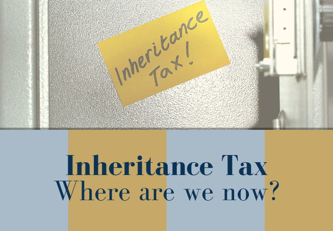 Inheritance Tax Advice: Where are we now?