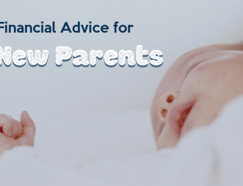 New parents? Financial advice you need to know…
